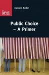 Public Choice - A Primer - Eamonn Butler