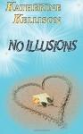 No Illusions - Katherine Kellison, Roxanne Cook-West, Christine Watson