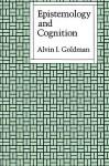 Epistemology and Cognition - Alvin I. Goldman