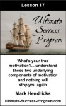 What's Your True Motivation? ... Understand These Two Underlying Components Of Motivation And Nothing Will Stop You Again (Ultimate Success Program) - Mark Hendricks