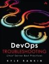 DevOps Troubleshooting: Linux Server Best Practices - Kyle Rankin