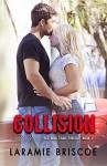 Collision (Red Bird Trail Book 2) - Laramie Briscoe, Kari Ayasha, Lindsay Hopper