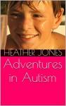 Adventures in Autism - Heather Jones