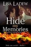Hide My Memories: A Romantic Suspense Thriller Series (Hide Me Series Book 1) - Lisa Ladew