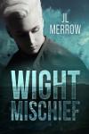 Wight Mischief - J.L. Merrow
