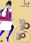 10, 20, and 30: Volume 3 - Morim Kang