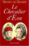 Chevalier D'Eon - Michel de Decker