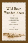 Wild River, Wooden Boats - Michael Gillespie
