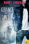 Chance on Love (Kagan Wolves) - Nancy Corrigan