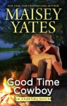 Good Time Cowboy (Gold Valley #3) - Maisey Yates