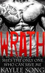 Wrath: Fire and Steel Motorcycle Club Romance (Fire and Steel MC Book 2) - Kaylee Song, Laura Burns