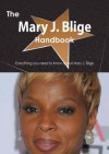 The Mary J. Blige Handbook - Everything You Need to Know about Mary J. Blige - Emily Smith