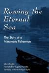 Rowing the Eternal Sea: The Story of a Minamata Fisherman (Asian Voices) - Keibo Oiwa, Ogata Masato, Karen Colligan-Taylor