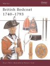 British Redcoat 1740-93: 1740-93 (Warrior) - Stuart Reid, Richard Hook