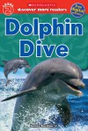 Scholastic Discover More Reader Level 2: Dolphin Dive - Gail Tuchman