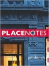 Placenotes--Pittsburgh - Kevin P. Keim