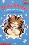 Snow Shapes: A Read-and-Do Book - Judith Moffatt
