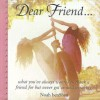 Dear Friend...: What You've Always Wanted to Thank a Friend for But Never Got Around to Saying - Noah Benshea