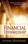 Financial Stewardship: Experience the Freedom of Turning Your Finances Over to God - Andrew Wommack