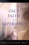 Fact, Faith, and Experience - Watchman Nee