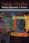 Halala Madiba: Nelson Mandela in Poetry - Richard Bartlett