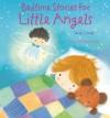 Bedtime Stories for Little Angels - Sarah J. Dodd, Dubravka Kolanovic
