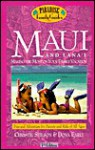Maui and Lana'i, 7th Edition: Making the Most of Your Family Vacation (Paradise Family Guide) - Dona Early, Christie Stilson