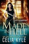 Made In Hell (Urban Fantasy) (Caith Morningstar Book 3) - Celia Kyle, Lauren Creed