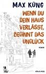 Wenn du dein Haus verlässt, beginnt das Unglück - Max Küng