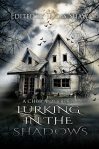 Lurking in the Shadows - David E. Fitch, Jaidis Shaw, Stacey Jaine McIntosh, Shelly Schulz, Melody Black Thorp, Jacqueline E. Smith, Lily Luchesi, Gina A. Watson, Liz Butcher, Tania Hagan, Savannah Rohleder