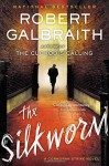 The Silkworm (A Cormoran Strike Novel) - Robert Galbraith