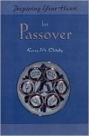 Preparing Your Heart for Passover: A Guide for Spiritual Readiness - Kerry M. Olitzky, Tamara R. Cohen