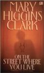 On The Street Where You Live: Pembunuhan Antar Abad - Widya Kirana, Mary Higgins Clark