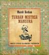 Turban mistrza Mansura. Opowieści sufickie dla mówców i przywódców - Marek Kochan
