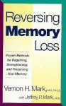 Reversing Memory Loss - Vernon H. Mark, Jeffrey P. Mark