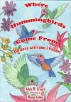 Where Hummingbrids Come From Bilingual Italian English - Adele Marie Crouch, Megan Gibbs, Massimiliano Spera