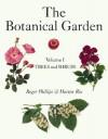 The Botanical Garden, Volume I: Trees and Shrubs - Roger Phillips, Martyn Rix