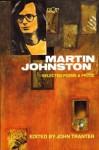 Martin Johnston: Selected Poems & Prose - Martin Johnston, John Tranter