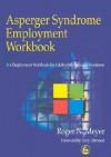 Asperger Syndrome Employment Workbook: An Employment Workbook for Adults with Asperger Syndrome - Roger N. Meyer, Tony Attwood