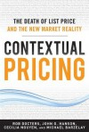 Contextual Pricing: The Death of List Price and the New Marcontextual Pricing: The Death of List Price and the New Market Reality Ket Reality - Robert Docters, Michael Barzelay
