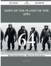 Dawn of the Planet of the Apes 64 Success Secrets: 64 Most Asked Questions On Dawn of the Planet of the Apes - What You Need To Know - Jennifer Harrison