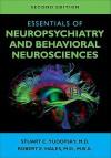 Essentials Of Neuropsychiatry And Behavioral Neurosciences - Stuart C. Yudofsky, Robert E. Hales