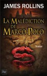 La Malédiction de Marco Polo - James Rollins, Paul Benita