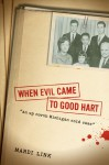 When Evil Came to Good Hart - Mardi Jo Link