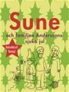 Sune och familjen Anderssons sjuka jul - Sören Olsson, Anders Jacobsson