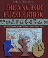 The Anchor Puzzle Book: The Amazing Stories of More Than 50 New Puzzles Made of Stone - Jerry Slocum
