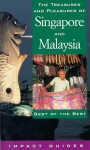 The Treasures and Pleasures of Singapore and Malaysia: Best of the Best (Impact Guides) - Ronald L. Krannich, Caryl Rae Krannich