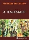 A Tempestade - Ferreira de Castro