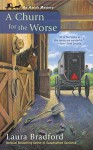 A Churn for the Worse (An Amish Mystery) - Laura Bradford