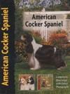American Cocker Spaniel (Dog Breed Book) - Richard G. Beauchamp